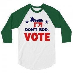 Don't Boo Vote 02 3/4 Sleeve Shirt | Artistshot