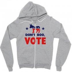 Don't Boo Vote 02 Zipper Hoodie | Artistshot