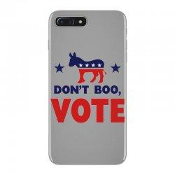 Don't Boo Vote 02 iPhone 7 Plus Case | Artistshot