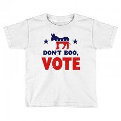 Don't Boo Vote 02 Toddler T-shirt | Artistshot