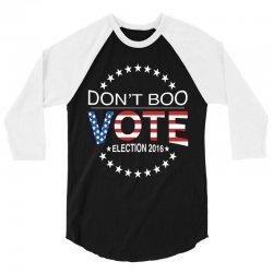 Don't Boo Vote 2016 3/4 Sleeve Shirt | Artistshot