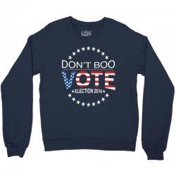 Don't Boo Vote 2016 Crewneck Sweatshirt | Artistshot