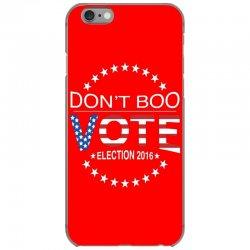 Don't Boo Vote 2016 iPhone 6/6s Case | Artistshot