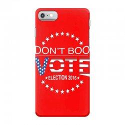 Don't Boo Vote 2016 iPhone 7 Case | Artistshot