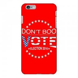 Don't Boo Vote 2016 iPhone 6 Plus/6s Plus Case | Artistshot