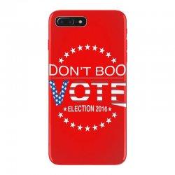 Don't Boo Vote 2016 iPhone 7 Plus Case | Artistshot