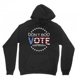 Don't Boo Vote 2016 Unisex Hoodie | Artistshot