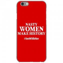 Nasty Women Make History iPhone 6/6s Case | Artistshot