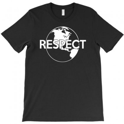 Respect Earth T-shirt Designed By Tonyhaddearts