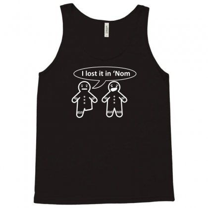 I Lost It In 'nom Tank Top Designed By Gematees