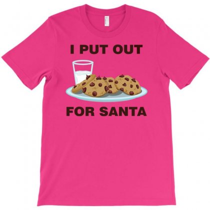 I Put Out For Santa T-shirt Designed By Gematees
