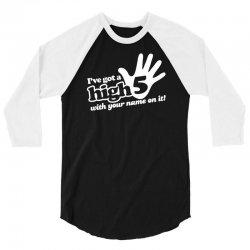 i've got a high five 3/4 Sleeve Shirt   Artistshot