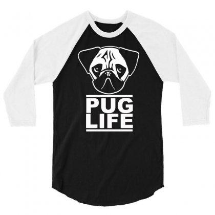 Pug Life 3/4 Sleeve Shirt Designed By Gematees