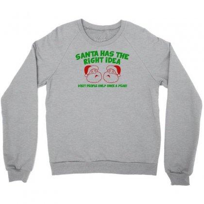 Santa Has The Right Idea Crewneck Sweatshirt Designed By Gematees
