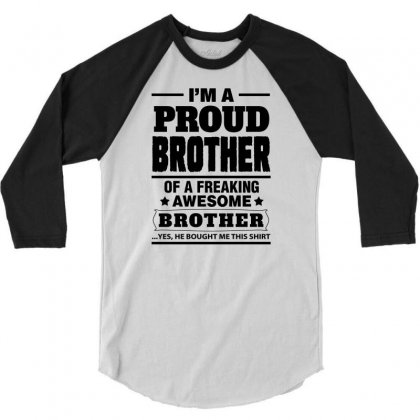 Proud Brother Of A Freaking Awesome Brother 3/4 Sleeve Shirt Designed By Tshiart