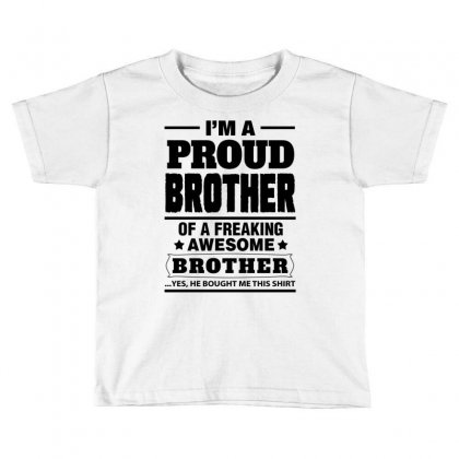 Proud Brother Of A Freaking Awesome Brother Toddler T-shirt Designed By Tshiart