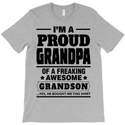 Proud Grandpa Of A Freaking Awesome Grandson T-Shirt | Artistshot