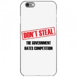 Don't Steal Government Hates Competition iPhone 6/6s Case | Artistshot