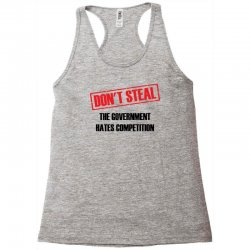 Don't Steal Government Hates Competition Racerback Tank | Artistshot