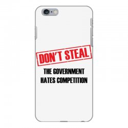 Don't Steal Government Hates Competition iPhone 6 Plus/6s Plus Case | Artistshot