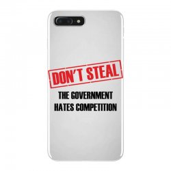 Don't Steal Government Hates Competition iPhone 7 Plus Case | Artistshot
