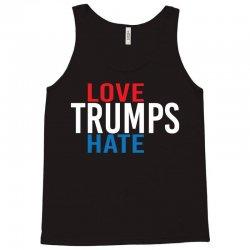 LOVE TRUMPS HATE Tank Top | Artistshot