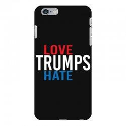 LOVE TRUMPS HATE iPhone 6 Plus/6s Plus Case | Artistshot