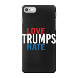 LOVE TRUMPS HATE iPhone 7 Case | Artistshot