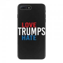 LOVE TRUMPS HATE iPhone 7 Plus Case | Artistshot