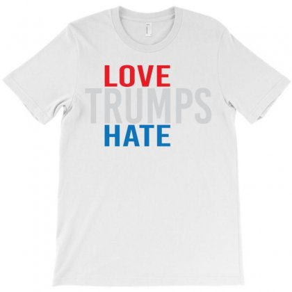Love Trumps Hate T-shirt Designed By Designbycommodus