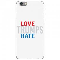 LOVE TRUMPS HATE iPhone 6/6s Case | Artistshot