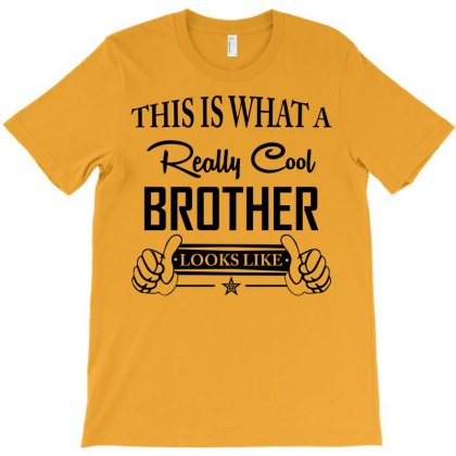 This Is What A Really Cool Brother Looks Like T-shirt Designed By Designbysebastian