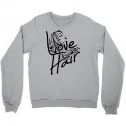 love is in the hair Crewneck Sweatshirt   Artistshot