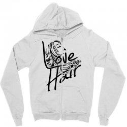 love is in the hair Zipper Hoodie   Artistshot