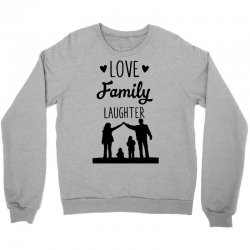 love family laughter Crewneck Sweatshirt | Artistshot