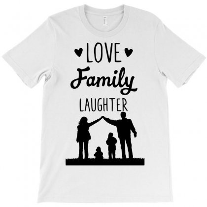 Love Family Laughter T-shirt Designed By Marla_arts