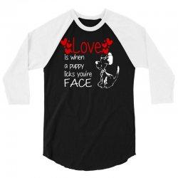 love is when a puppy 3/4 Sleeve Shirt | Artistshot
