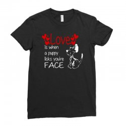 love is when a puppy Ladies Fitted T-Shirt | Artistshot
