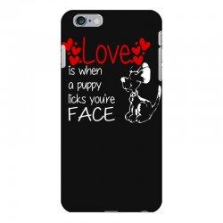 love is when a puppy iPhone 6 Plus/6s Plus Case | Artistshot