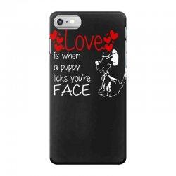 love is when a puppy iPhone 7 Case | Artistshot
