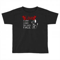 love is when a puppy Toddler T-shirt | Artistshot