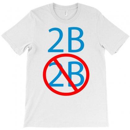 2b Or Not 2b Shakespeare Hamlets Morbid T-shirt Designed By Bapakdanur