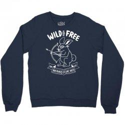 wild and free Crewneck Sweatshirt | Artistshot