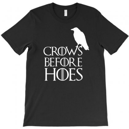 Crows Before Hoes T-shirt Designed By Satuprinsip