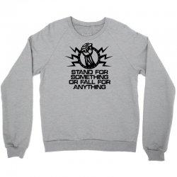 stand for something Crewneck Sweatshirt   Artistshot