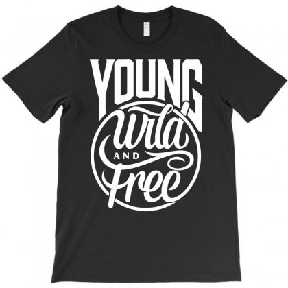 Young Wild And Free T-shirt Designed By Marla_arts