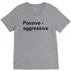 Passive Aggressive V-Neck Tee   Artistshot