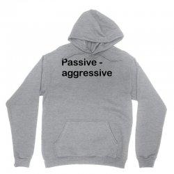 Passive Aggressive Unisex Hoodie   Artistshot