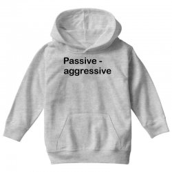 Passive Aggressive Youth Hoodie   Artistshot