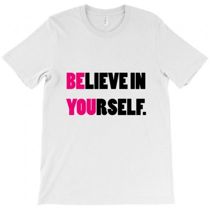 Believe In Yourself T-shirt Designed By Bapakdanur